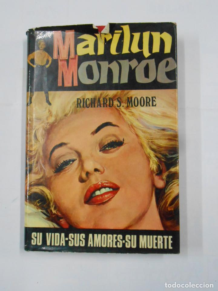 MARILYN MONROE.- SU VIDA, SUS AMORES Y SU MUERTE.- RICHARD S. MOORE. TDK334 (Libros de Segunda Mano - Bellas artes, ocio y coleccionismo - Cine)