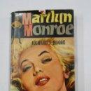 Libros de segunda mano: MARILYN MONROE.- SU VIDA, SUS AMORES Y SU MUERTE.- RICHARD S. MOORE. TDK334. Lote 113151667