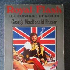 Libros de segunda mano: ROYAL FLASH EL COBARDE HEROICO . Lote 113314231