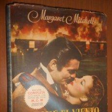 Libros de segunda mano: MARGARET MITCHELL LO QUE EL VIENTO SE LLEVO AYMA EDITOR BARCELONA 1949 4ª EDICION. Lote 113935723