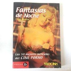 Libros de segunda mano: FANTASIAS DE NOCHE, LAS 50 MEJORES PELICULAS PORNO - FRANK LASECCA (MIDONS 1999). Lote 114739723
