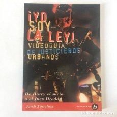 Libros de segunda mano: ¡YO SOY LA LEY!, VIDEOGUÍA JUSTICIEROS URBANOS - JORDI SANCHEZ (SERIE B, MIDONS). Lote 114740871