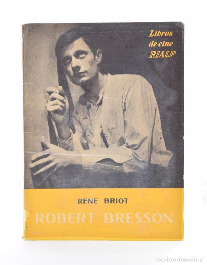 ROBERT BRESSON - BRIOT, RENÉ (Libros de Segunda Mano - Bellas artes, ocio y coleccionismo - Cine)