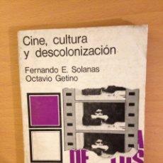 Libros de segunda mano: CINE, CULTURA Y DESCOLONIZACIÓN (FERNANDO E. SOLANAS, OCTAVIO GETINO). Lote 115525628
