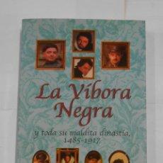 Libros de segunda mano: LA VÍBORA NEGRA Y TODA SU MALDITA DINASTÍA. 1485-1917. EDHASA. TDK167. Lote 115816167