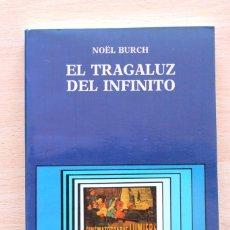 Libros de segunda mano: NOËL BURCH - EL TRAGALUZ DEL INFINITO - CÁTEDRA. Lote 115928615