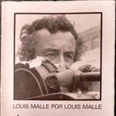Libros de segunda mano: LOUIS MALLE POR LOUIS MALLE, 32 SEMANA INTERNACIONAL DE CINE DE VALLADOLID, 1987. Lote 116196531