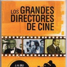 Libros de segunda mano: LOS GRANDES DIRECTORES DE CINE J.A. GILI . Lote 116240183