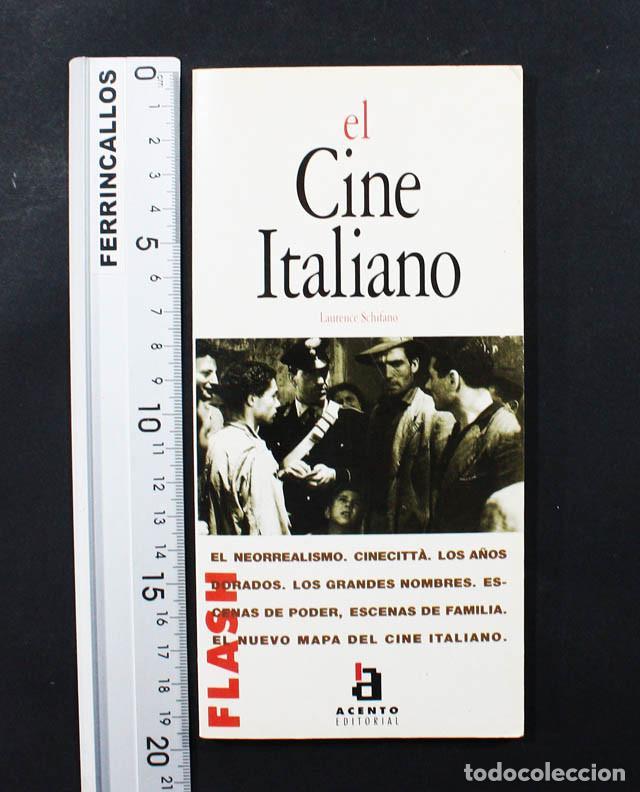 EL CINE ITALIANO 1945-1995, LAURENCE SCHIFIANO, ACENTO FLASH 1997 95 PAG, NEOREALISMO, CINECITTÁ... (Libros de Segunda Mano - Bellas artes, ocio y coleccionismo - Cine)