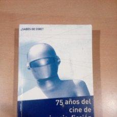 Libros de segunda mano: 75 AÑOS DEL CINE DE CIENCIA FICCION - ADOLFO PEREZ - EDICIONES MASTERS 512 PAGINAS - INCLUYE FOTOS. Lote 116577815