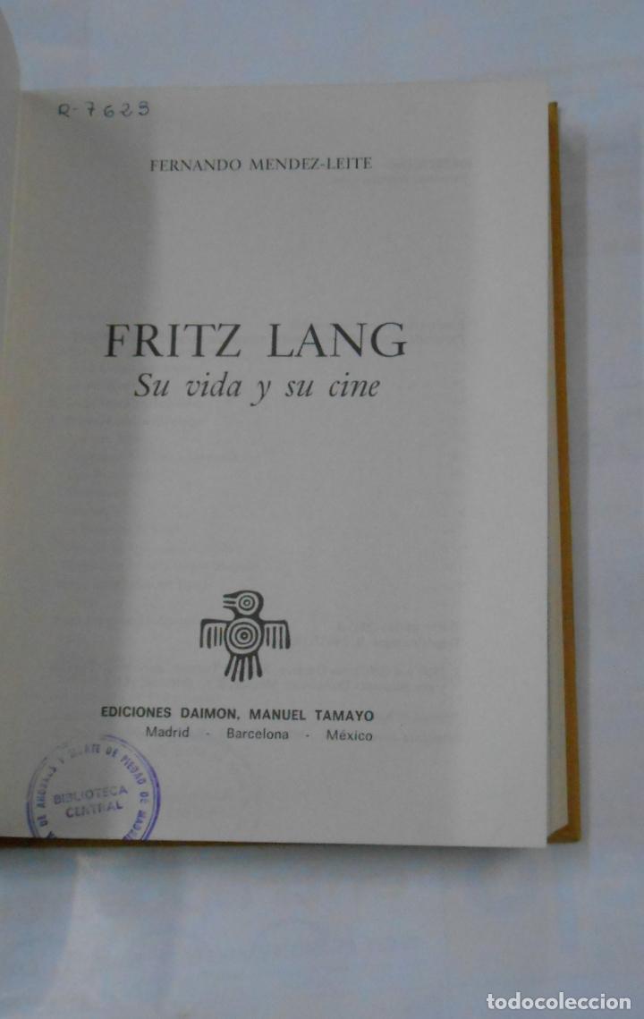 Libros de segunda mano: FRITZ LANG SU VIDA Y SU CINE. FERNANDO MENDEZ-LEITE. EDICIONES DAIMON. TDK341 - Foto 3 - 117279163