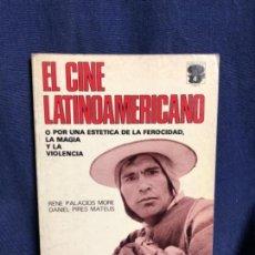 Libros de segunda mano: EL CINE LATINOAMERICANO ESTÉTICA FEROCIDAD MAGIA VIOLENCIA PALACIOS PIRES SEDMAY EDICIONES 21X15CMS. Lote 117302907