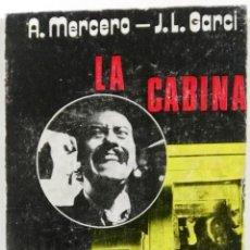 Libros de segunda mano: A. MERCERO - J. L. GARCI, LA CABINA, EDITORIAL HELIOS, 1973. Lote 117576319