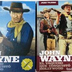 Libros de segunda mano: JUAN TEJERO, JOHN WAYNE, EL VAQUERO QUE CONQUISTÓ HOLLYWOOD, T&B EDITORES, 2007, 2 TOMOS. Lote 117578179