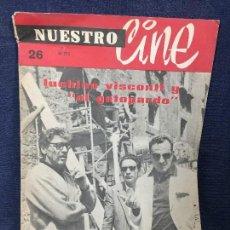 Libros de segunda mano: REVISTA NUESTRO CINE LUCHINO VISCONTI EL GATOPARDO GUIÓN DE LA TÍA TULA Nº 26 ENERO 1964. Lote 118136219