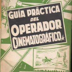 Libros de segunda mano: HILDERS : GUIA PRÁCTICA DEL OPERADOR CINEMATOGRÁFICO (BRUGER, 1956). Lote 118257979
