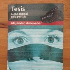 Libros de segunda mano: TESIS. GUIÓN ORIGINAL DE LA PELÍCULA. ALEJANDRO AMENABAR. ISBN 9788408025238. Lote 118638552