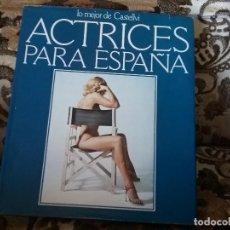 Libros de segunda mano: ACTRICES PARA ESPAÑA ¡FIRMADO POR CASTELLVI! SARA MONTIEL, ROCIO DURCAL, ETC. DESNUDOS, EROTICO.. Lote 118646883