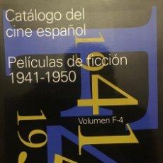 Libros de segunda mano: CATÁLOGO DEL CINE ESPAÑOL. VOLUMEN F-4. PELÍCULAS DE FICCIÓN 1941-1950 DE ÁNGEL LUIS HUESO. Lote 118656447