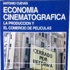Libros de segunda mano: ANTONIO CUEVAS, ECONOMÍA CINEMATOGRÁFICA, MADRID, 1999. Lote 118660111