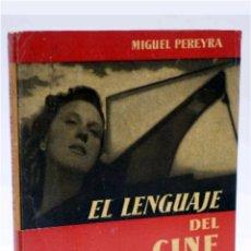 Libros de segunda mano: LA LENGUA DEL CINE SU TECNICA SU ESTILO SU ARTE 1956. Lote 118668478