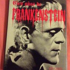 Libros de segunda mano: CIEN AÑOS DE FRANKENSTEIN. JULIO CASTELLO.ROYAL BOOKS. 1995. Lote 131162463