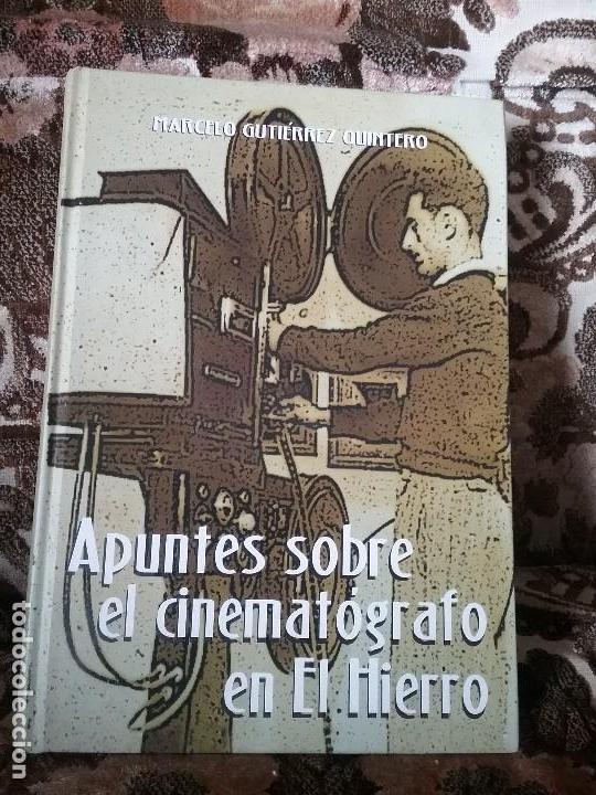 APUNTES SOBRE EL CINEMATOGRAFO EN EL HIERRO, DE MARCELO GUTIERREZ (2003). CANARIAS, CINE. EXCELENTE (Libros de Segunda Mano - Bellas artes, ocio y coleccionismo - Cine)