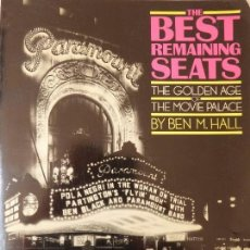 Libros de segunda mano: THE BEST REMAINING SEATS. THE GOLDEN AGE OF THE MOVIE PALACE. BEN M. HALL. Lote 119596711