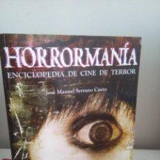 Libros de segunda mano: HORRORMANÍA - ENCICLOPEDIA DE CINE DE TERROR - JOSÉ MANUEL SERRANO CUETO. Lote 119625395
