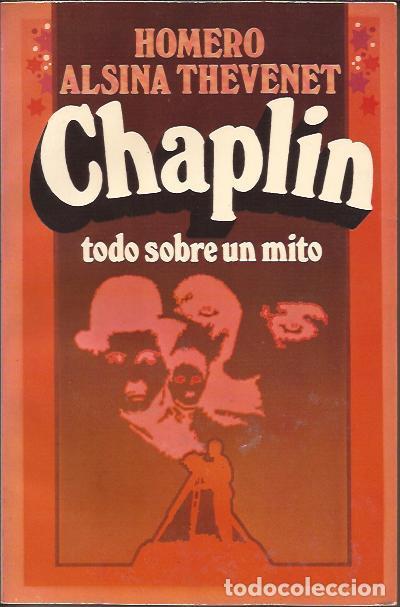 LIBRO DE CINE- CHAPLIN HOMERO ALSINA THEVENET EDIT. BRUGUERA 1977 BIOGRAFIA (Libros de Segunda Mano - Bellas artes, ocio y coleccionismo - Cine)