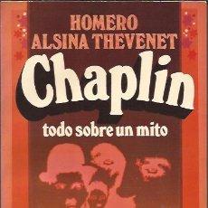 Libros de segunda mano: LIBRO DE CINE- CHAPLIN HOMERO ALSINA THEVENET EDIT. BRUGUERA 1977 BIOGRAFIA . Lote 119886603