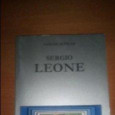 Libros de segunda mano: SERGIO LEONE DE CARLOS AGUILAR EDICIONES CATEDRA. Lote 120197787