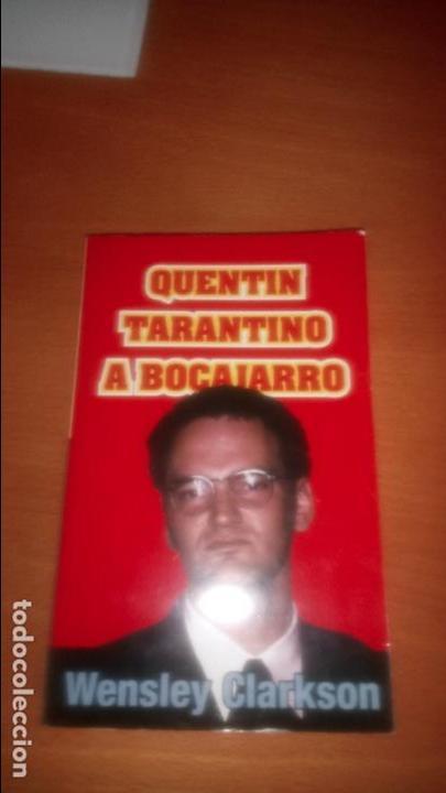 QUENTIN TARANTINO A BOCAJARRO DE WENSLEY CLARKSON (Libros de Segunda Mano - Bellas artes, ocio y coleccionismo - Cine)