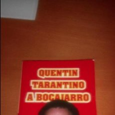 Libros de segunda mano: QUENTIN TARANTINO A BOCAJARRO DE WENSLEY CLARKSON. Lote 120681587