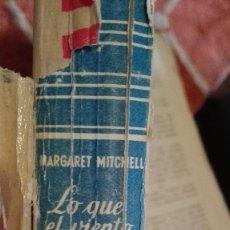 Libros de segunda mano: MARGARET MITCHELL : LO QUE EL VIENTO SE LLEVÓ. Lote 120725327