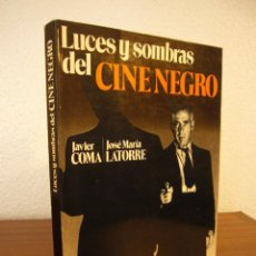 Libros de segunda mano: JAVIER COMA & JOSÉ MARÍA LATORRE: LUCES Y SOMBRAS DEL CINE NEGRO (DIRIGIDO POR, 1987) RARO. Lote 189638682