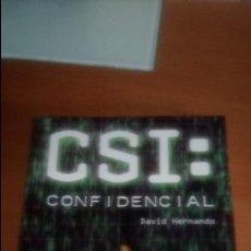 Libros de segunda mano: CSI: CONFIDENCIAL DE DAVID HERNANDO. Lote 120959019