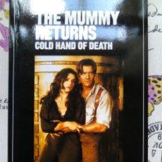 Libros de segunda mano: THE MUMMY RETURNS- COLD HAND OF DEATH SPEAK UP RBA REVISTAS 1985. Lote 121627571
