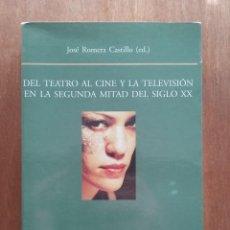 Libros de segunda mano: DEL TEATRO AL CINE Y LA TELEVISION EN LA SEGUNDA MITAD DEL SIGLO XX, JOSE ROMERA CASTILLO VISOR. Lote 121673983