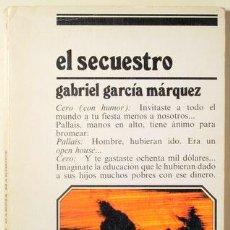 Libros de segunda mano: GARCÍA MÁRQUEZ, GABRIEL - EL SECUESTRO. RELATO CINEMATOGRÁFICO - SALAMANCA 1983 - 1ª EDICIÓN EN ESPA. Lote 121693818