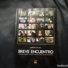 Libros de segunda mano: BREVE ENCUENTRO. ESTUDIOS SOBRE 20 DIRECTORES DE CINE DE TODO EL MUNDO. DOSSAT.2004. MUY DIUFÍCIL. Lote 122143691
