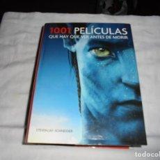 Libros de segunda mano: 1001 PELICULAS QUE HAY QUE VER ANTES DE MORIR.STEVEN JAY SCHNEIDER.GRIJALBO 2011. Lote 122169551