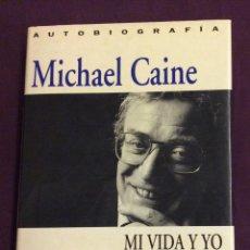 Libros de segunda mano: MICHAEL CAINE. MI VIDA Y YO. ED B. 1993. Lote 122244671
