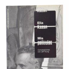 Libros de segunda mano: MIS PELÍCULAS. CONVERSACIONES CON JEFF YOUNG - KAZAN, ELIA. Lote 122582768