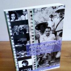 Libros de segunda mano: ANTONIO ROMÁN. UN CINEASTA DE LA POSGUERRA. COIRA NIETO. COMPLUTENSE. 1 ª ED. 2004. Lote 122715399