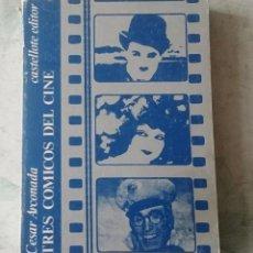 Libros de segunda mano: TRES CÓMICOS DEL CINE. CESAR ARCONADA (CASTELLOTE EDITOR 1974). Lote 123085211