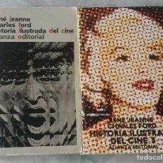 Libros de segunda mano: HISTORIA ILUSTRADA DEL CINE. TOMOS 1 Y 3. RENE JEANNE, CHARLES FORD (ALIANZA EDITORIAL 1984). Lote 123295467