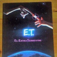 Libros de segunda mano: E.T. EL EXTRATERRESTRE-EL LIBRO DE LA PELICULA-FOTOS DE FILM STEVEN SPIELBERG. Lote 172779104