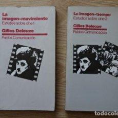 Libros de segunda mano: LOTE 2 ESTUDIOS SOBRE CINE 1 Y 2 LA IMAGEN TIEMPO MOVIMIENTO GILLES DELEUZE PAIDOS COMUNICACIÓN 1ªED. Lote 125219663