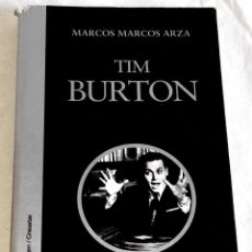 Libros de segunda mano: TIM BURTON; MARCOS MARCOS ARZA - CÁTEDRA, PRIMERA EDICIÓN 2004. Lote 125886343
